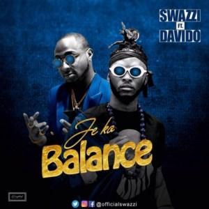 Swazzi - Je Ko Balance ft. Davido